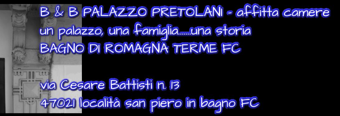b b palazzo pretolani affitta camerebagno di romagna terme fc localit san piero in bagno home
